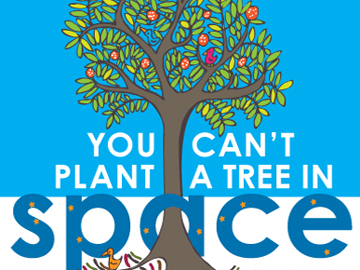 You cant plant a tree in space